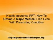 Getting Major Medical Insurance When You Have Pre-existing Condition