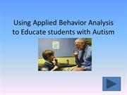 Using Applied Behavior Analysis to Educate students with autism final