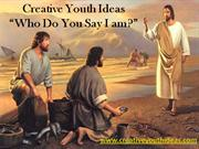 Youth Ministry Illustrations: Who Do You Say I Am