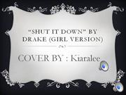 Shut it Down girl version kiaralee