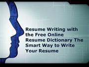 Resume Writing with the Free Online Resume Dictionary The Smart Way to