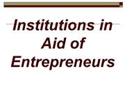 Institutions in aid of Entrepreneurs