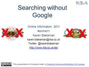 Searching without Google