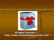 How to Enable iOS 5 Panoramic Camera without Jailbreaking