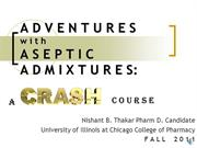 Adventures in Aseptic Admixtures: A CRASH Course