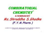 Combinatorial Chemistry  by Shraddha (uploaded by Dr ANTHONY)1)