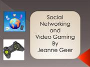 Social Networking and Video Gaming By Jeanne Geer