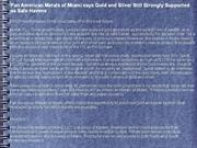 Pan American Metals of Miami says Gold and Silver Still