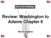 APUS Review Game UNIT 3 Washington and Adams 2011-2012 UPLOAD