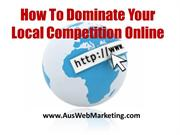 Local Business- How to Dominate Your Local Competition