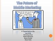 The Future of  Mobile Marketing