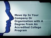 Move Up In Your Company Or Organization with A Degree From An Accredit