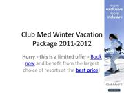 Club Med Winter Vacation Package 2011-2012