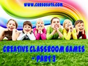 CREATIVE CLASSROOM GAMES – PART 3