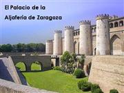 EL PALACIO DE LA ALJAFERA DE ZARAGOZA