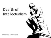 Dearth of Intellectualism