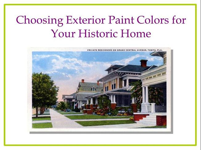 Choosing Exterior Paint Colors for Your Historic House |authorSTREAM