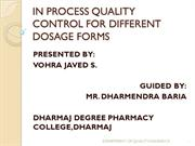 7IP PROCESS QUALITY CONTROL FOR DIFFERENT DOSAGE FORMS