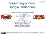 Searching without Google: addendum