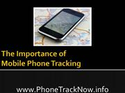 The Importance of Mobile Phone Tracking
