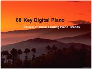 88 Key Digital Piano  Review of Three Leading Piano Brands