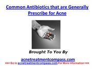 Common Antibiotics that are Generally Prescribe for Acne