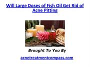 Will Large Doses of Fish Oil Get Rid of Acne Pitting