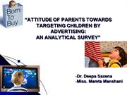 ATTITUDE OF PARENTS TOWARDS TARGETING CHILDREN BY ADVERTISING-ppt