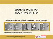 Wavers India Tap Mounting P Ltd New Delhi India