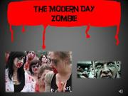 The Modern Day Zombie