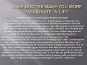 Some Quotes Make you more passionate in life