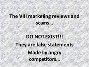 The VIII marketing reviews and scams