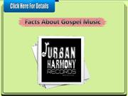 Facts About Gospel Music