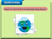 How to Find Kid-Friendly Hip Hop Music