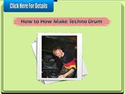 How to How Make Techno Drum Beats