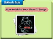 How to Make Your Own DJ Songs
