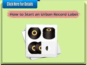 How to Start an Urban Record Label