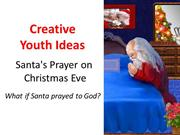 Santa's Prayer on Christmas Eve