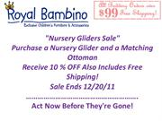 Nursery Gliders Sale - Receive 10 % OFF Also Includes Free Shipping!