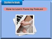 How to Learn Piano by Podcast