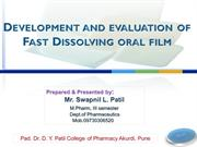 Development and evaluation of Fast Dissolving oral film