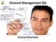 CM 101 - Channel Management Overview
