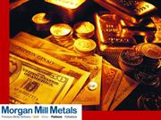 About Morgan Mill Metals Presentation- House