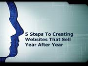 5 Steps To Creating Websites That Sell Year After Year