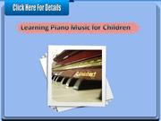 Learning Piano Music for Children