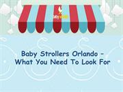 Baby Strollers Orlando – What You Need To