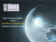 Ibex Engineering High Precision Linear Motion Made Easy Presentation 2