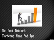 The Best Network Marketing Plans And Tips