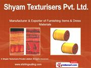 Shyam Texturisers Private Limited Gujarat India
