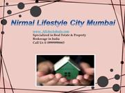Nirmal Lifestyle City-Property in Mumbai Call 9999998663